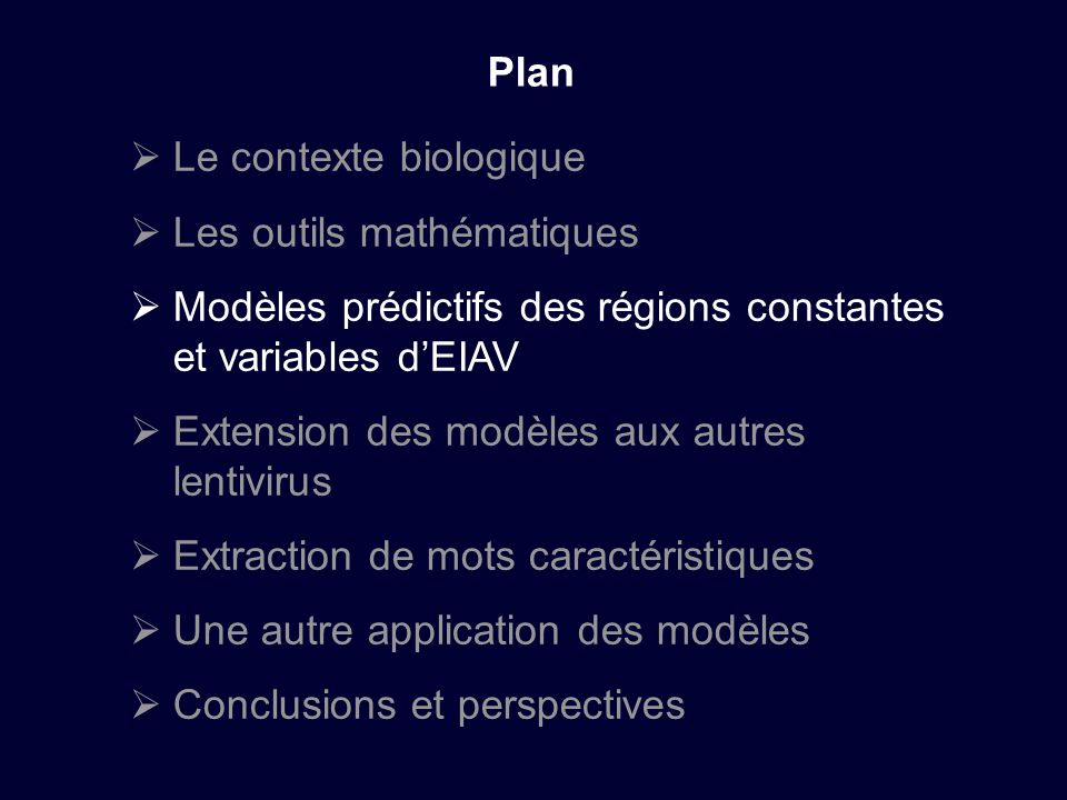 Plan Le contexte biologique. Les outils mathématiques. Modèles prédictifs des régions constantes et variables d'EIAV.