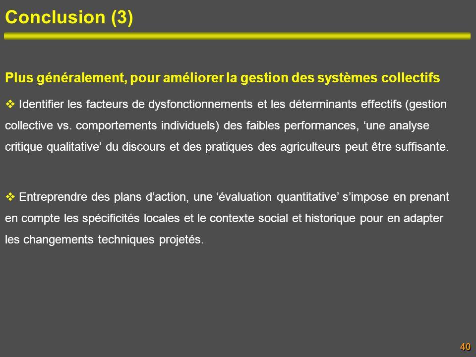 Conclusion (3) Plus généralement, pour améliorer la gestion des systèmes collectifs.