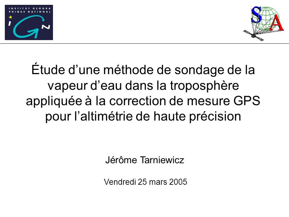 Étude d'une méthode de sondage de la vapeur d'eau dans la troposphère appliquée à la correction de mesure GPS pour l'altimétrie de haute précision