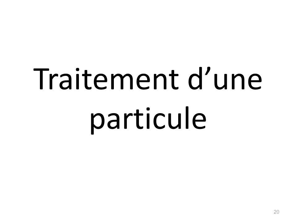 Traitement d'une particule