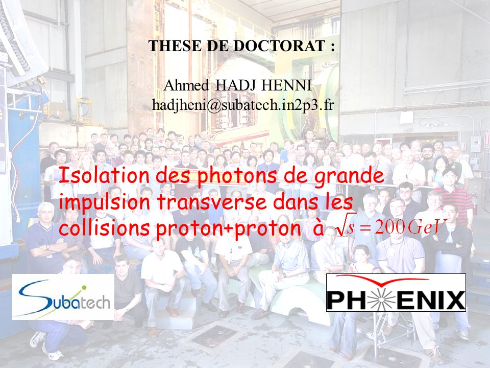 THESE DE DOCTORAT : Ahmed HADJ HENNI. hadjheni@subatech.in2p3.fr.