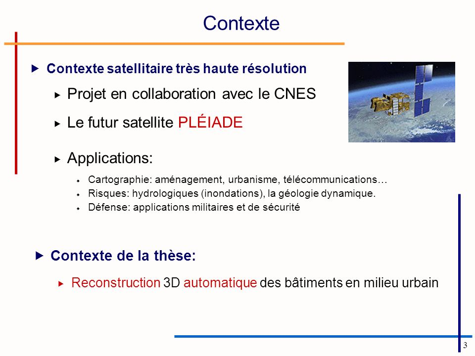 Contexte Projet en collaboration avec le CNES