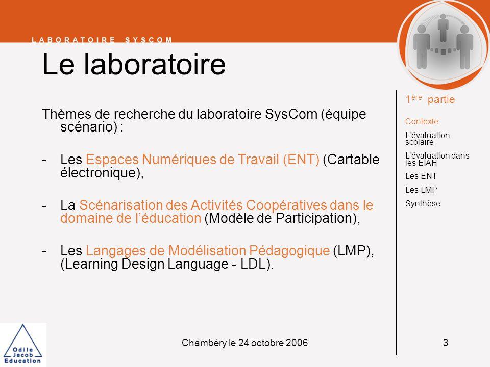 Le laboratoire1ère partie. Contexte. L'évaluation scolaire. L'évaluation dans les EIAH. Les ENT. Les LMP.