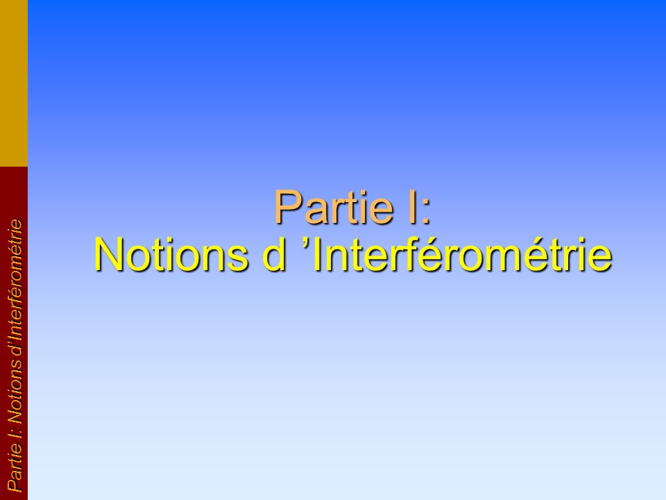 Partie I: Notions d 'Interférométrie