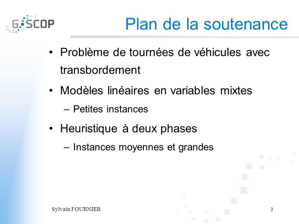 Plan de la soutenance Problème de tournées de véhicules avec transbordement. Modèles linéaires en variables mixtes.