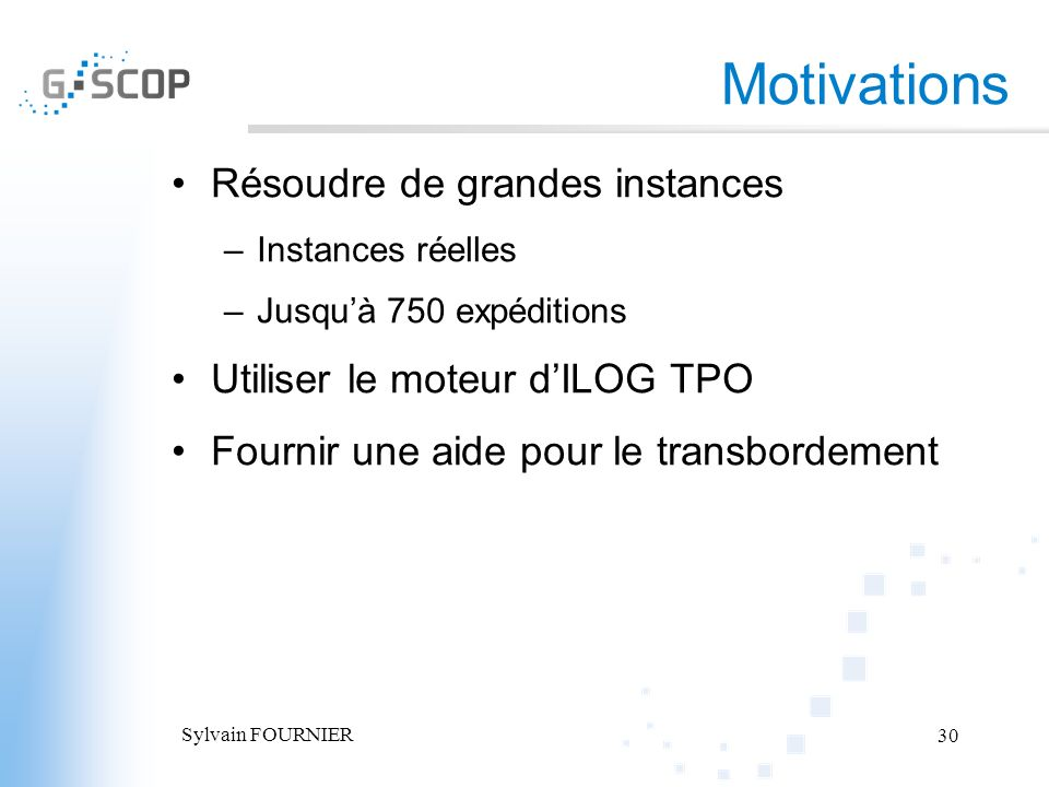 Motivations Résoudre de grandes instances