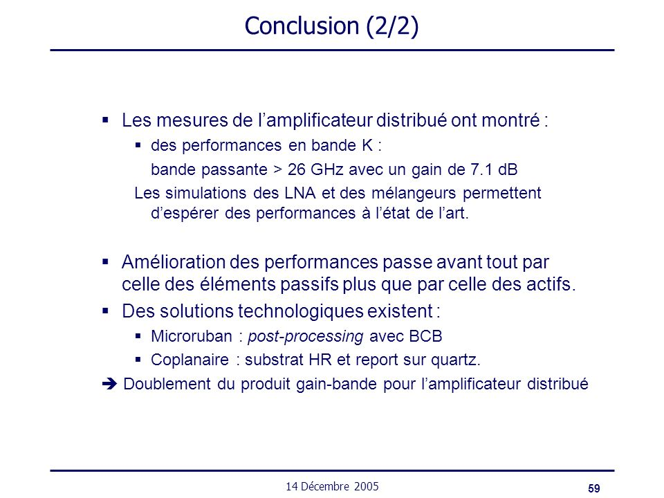 Conclusion (2/2) Les mesures de l'amplificateur distribué ont montré :