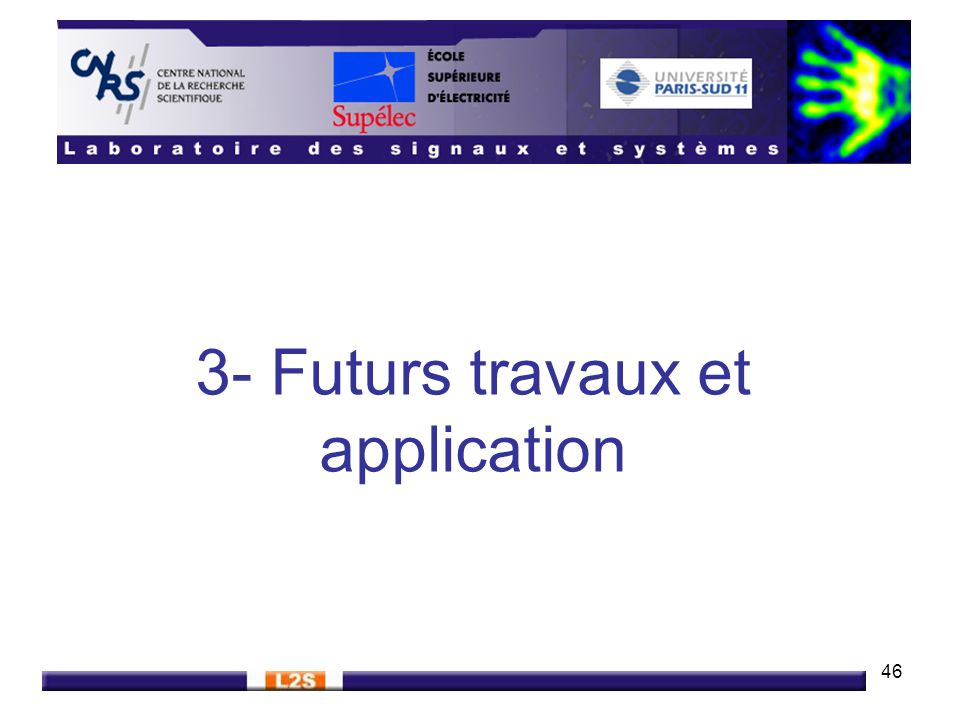 3- Futurs travaux et application