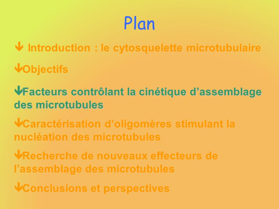 Plan Introduction : le cytosquelette microtubulaire Objectifs
