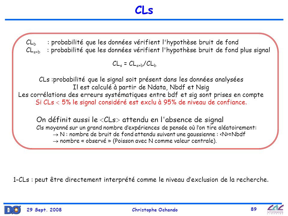 CLs On définit aussi le <CLs> attendu en l absence de signal