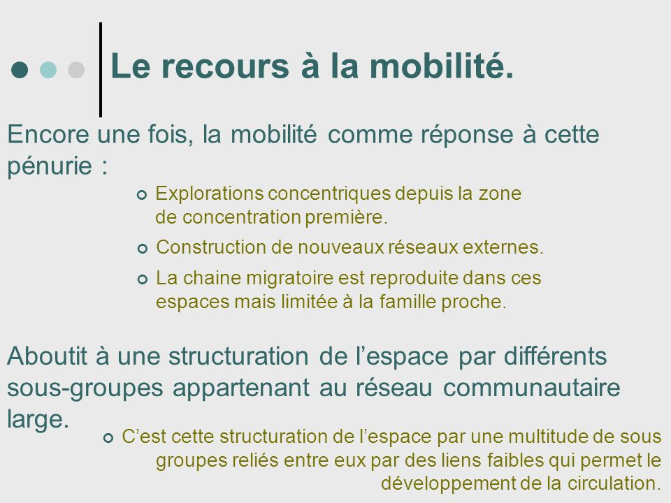 Le recours à la mobilité.