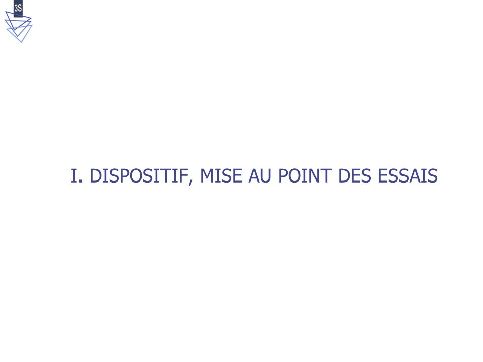 I. DISPOSITIF, MISE AU POINT DES ESSAIS
