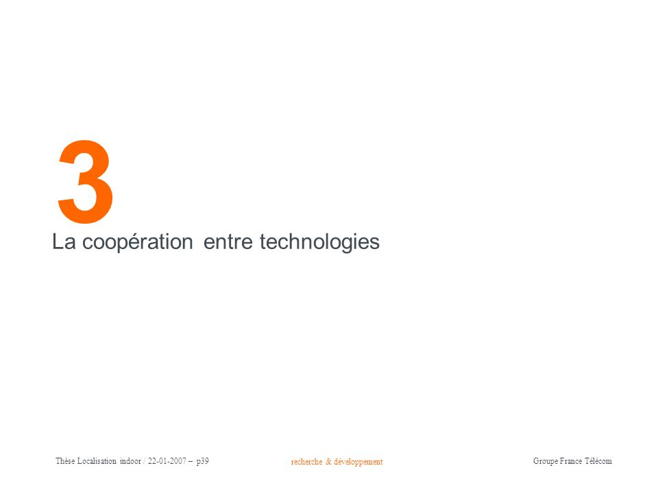 3 La coopération entre technologies