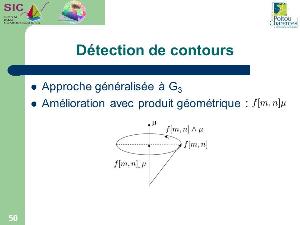 Détection de contours Approche généralisée à G3
