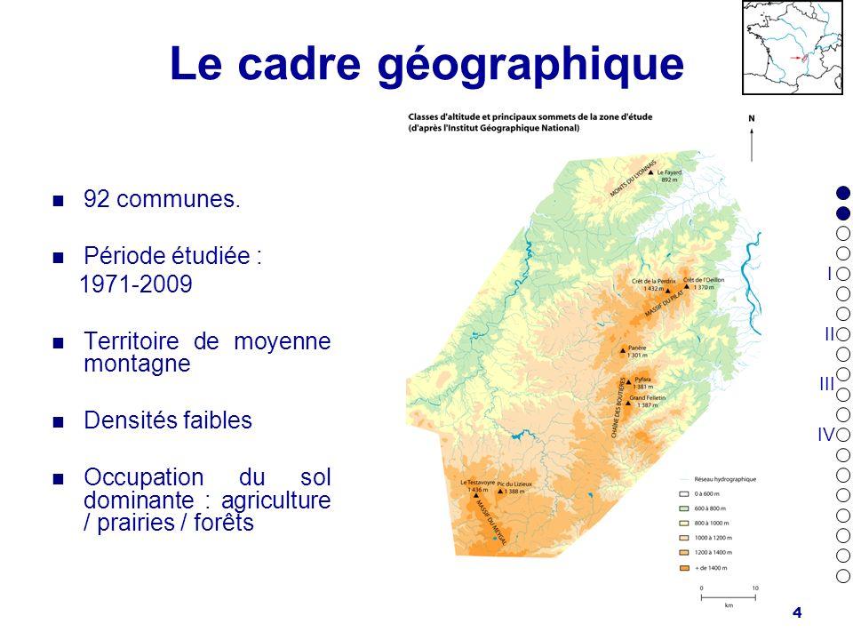 Le cadre géographique 92 communes. Période étudiée : 1971-2009