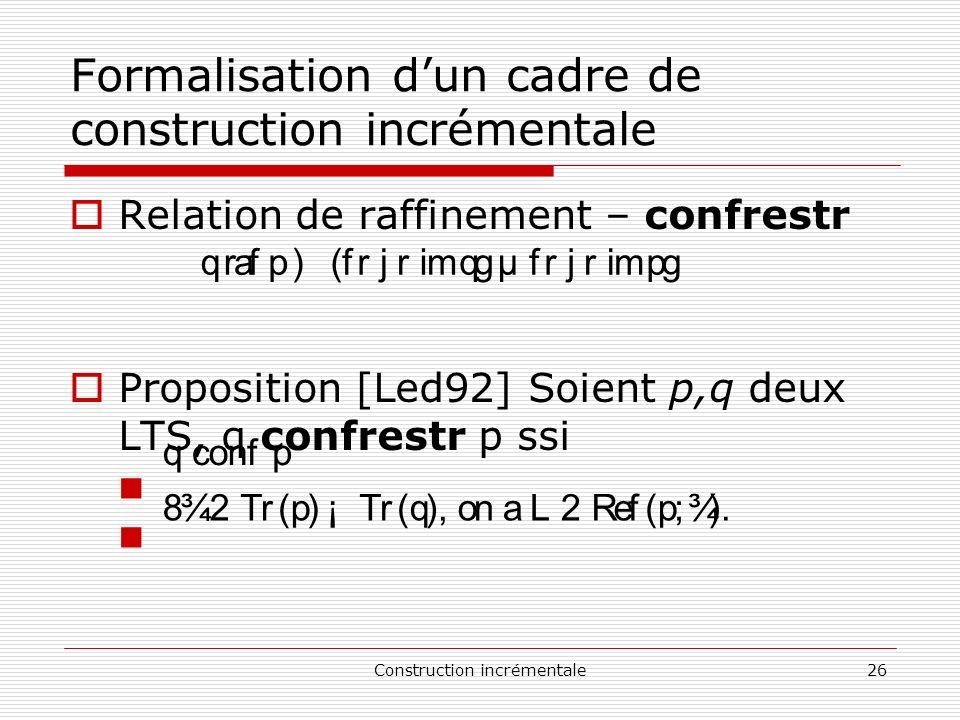 Formalisation d'un cadre de construction incrémentale