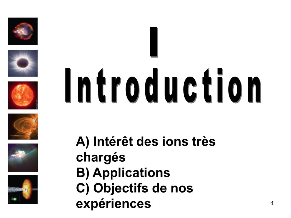 I Introduction A) Intérêt des ions très chargés B) Applications
