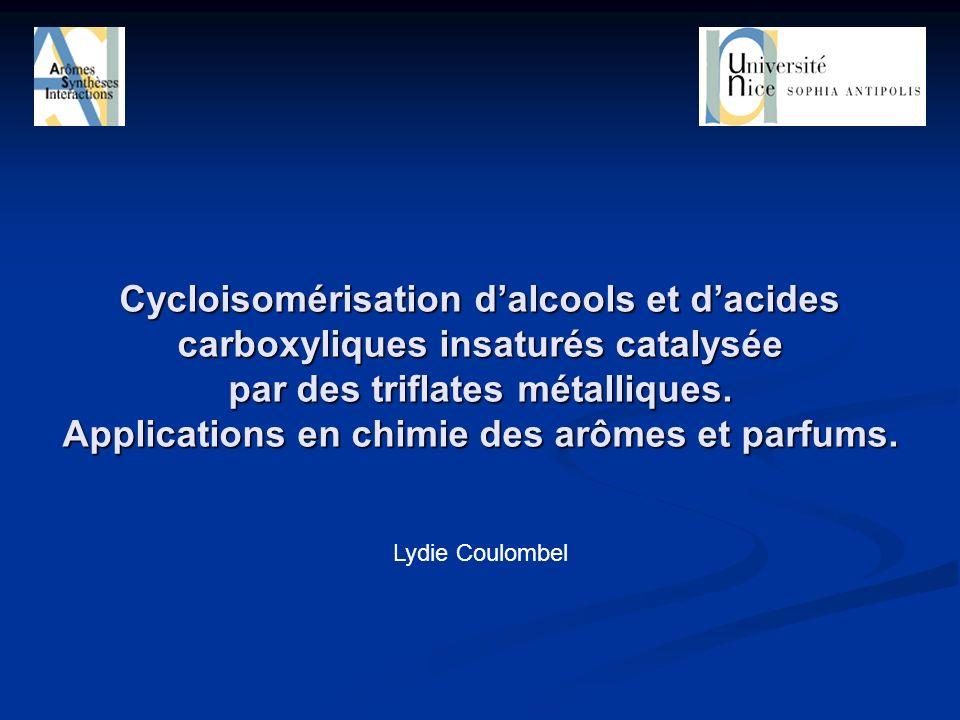 Cycloisomérisation d'alcools et d'acides carboxyliques insaturés catalysée par des triflates métalliques. Applications en chimie des arômes et parfums.