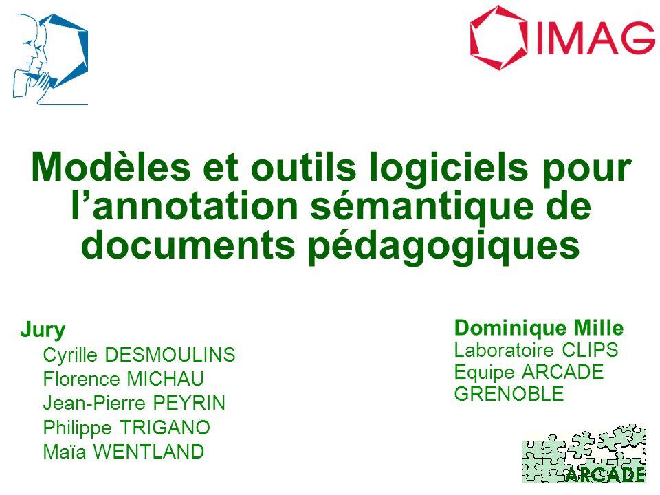 Dominique Mille Laboratoire CLIPS Equipe ARCADE GRENOBLE