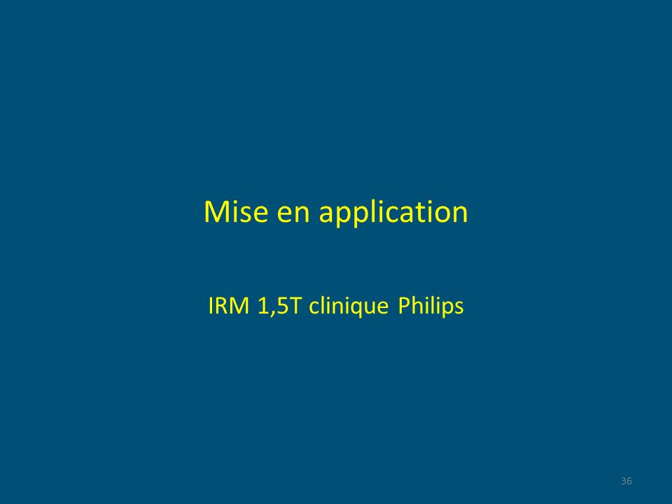 Mise en application IRM 1,5T clinique Philips