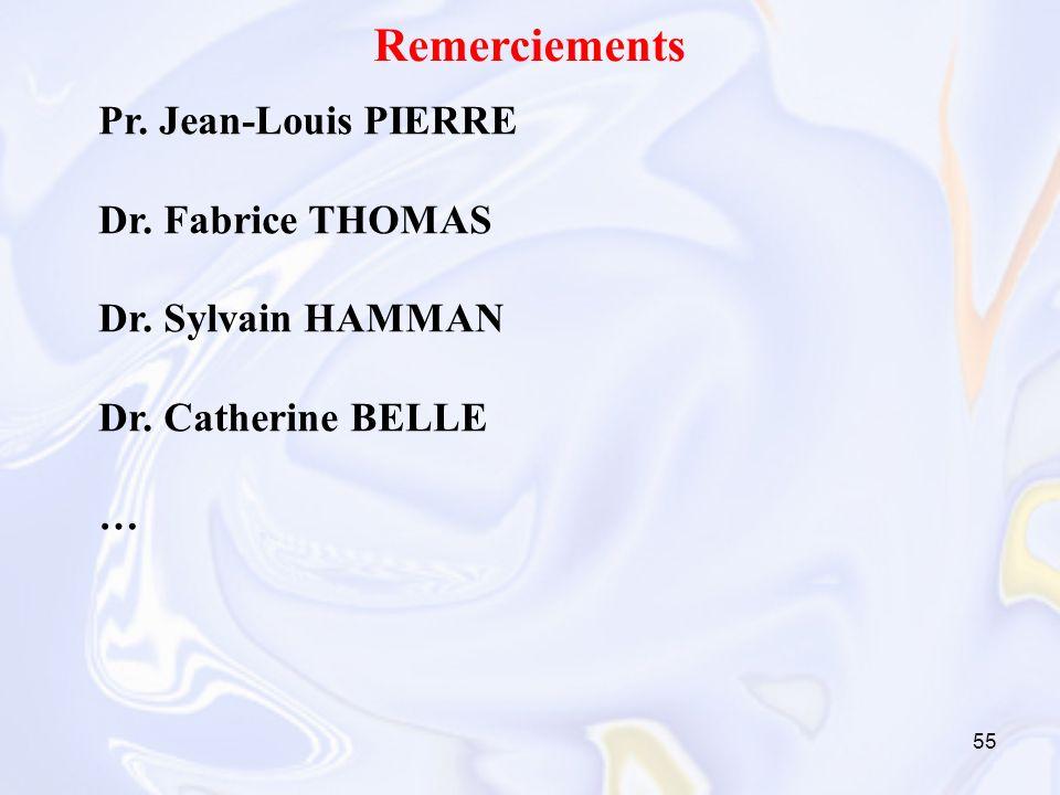 Remerciements Pr. Jean-Louis PIERRE Dr. Fabrice THOMAS