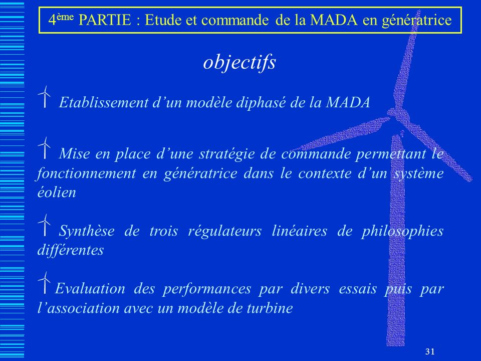 4ème PARTIE : Etude et commande de la MADA en génératrice