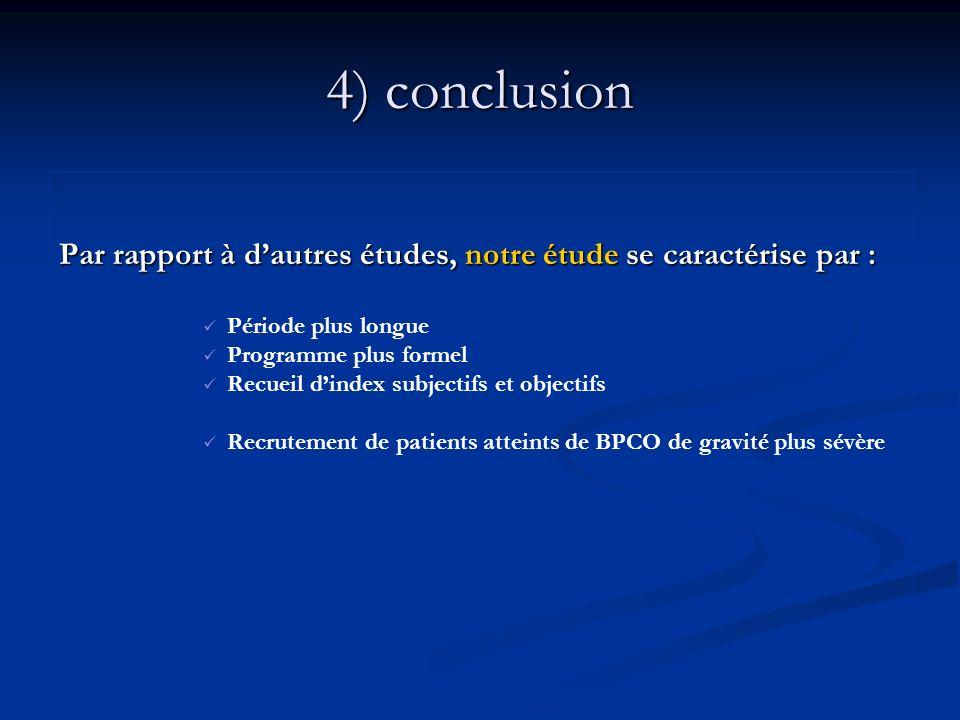 4) conclusion Par rapport à d'autres études, notre étude se caractérise par : Période plus longue.
