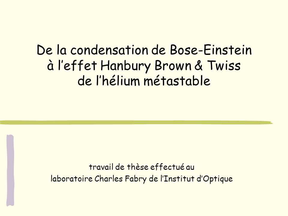 De la condensation de Bose-Einstein à l'effet Hanbury Brown & Twiss de l'hélium métastable