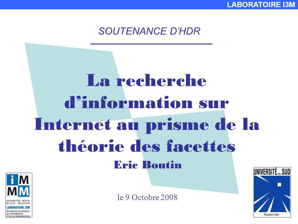 SOUTENANCE D'HDR La recherche d'information sur Internet au prisme de la théorie des facettes. Eric Boutin.