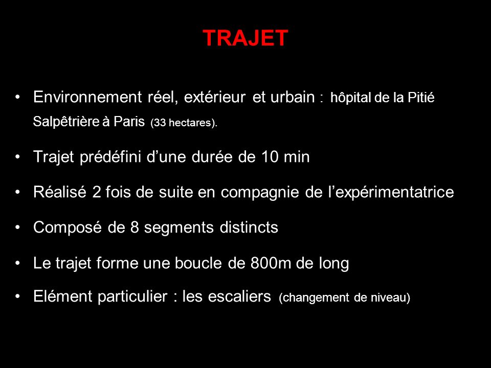 TRAJETEnvironnement réel, extérieur et urbain : hôpital de la Pitié Salpêtrière à Paris (33 hectares).