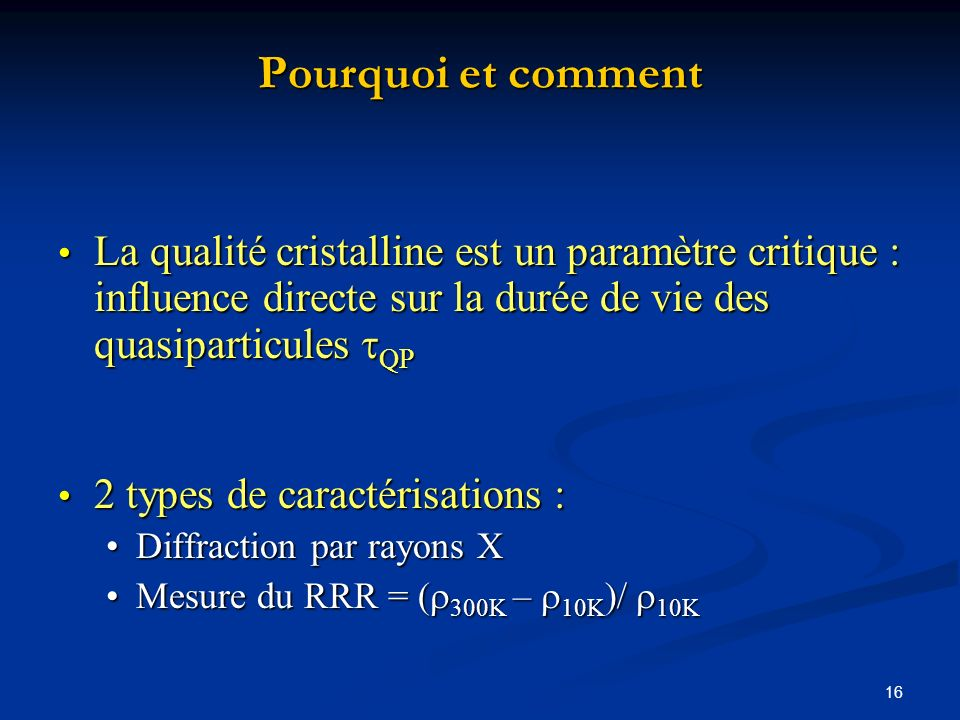 Pourquoi et comment La qualité cristalline est un paramètre critique : influence directe sur la durée de vie des quasiparticules tQP.