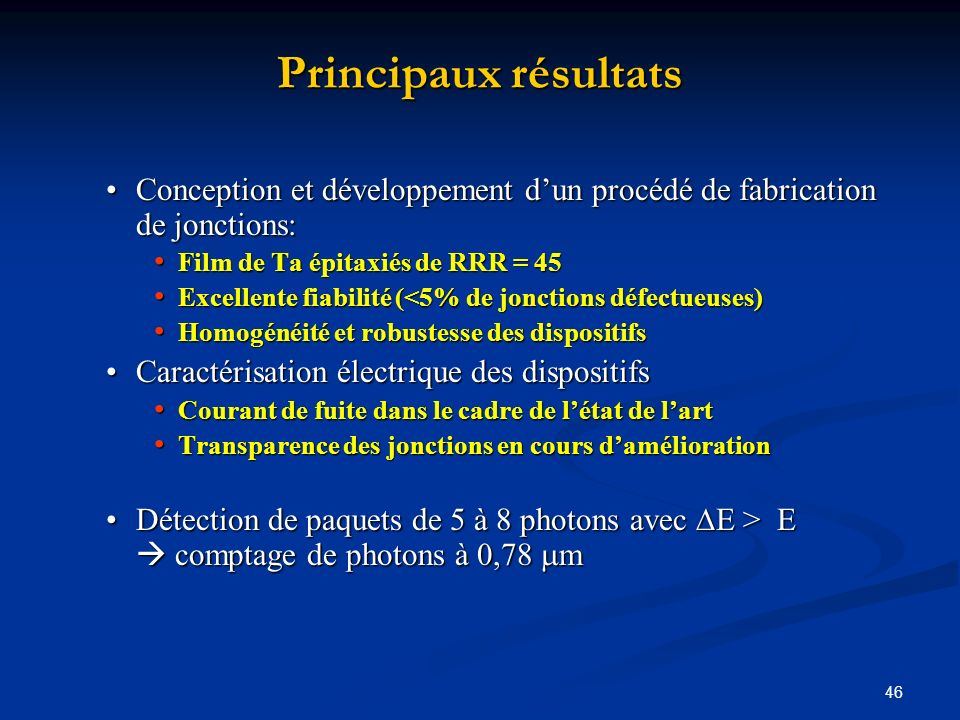 Principaux résultats Conception et développement d'un procédé de fabrication de jonctions: Film de Ta épitaxiés de RRR = 45.