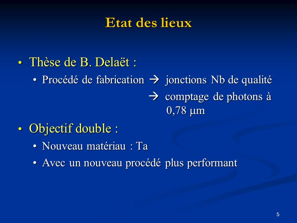 Etat des lieux Thèse de B. Delaët : Objectif double :