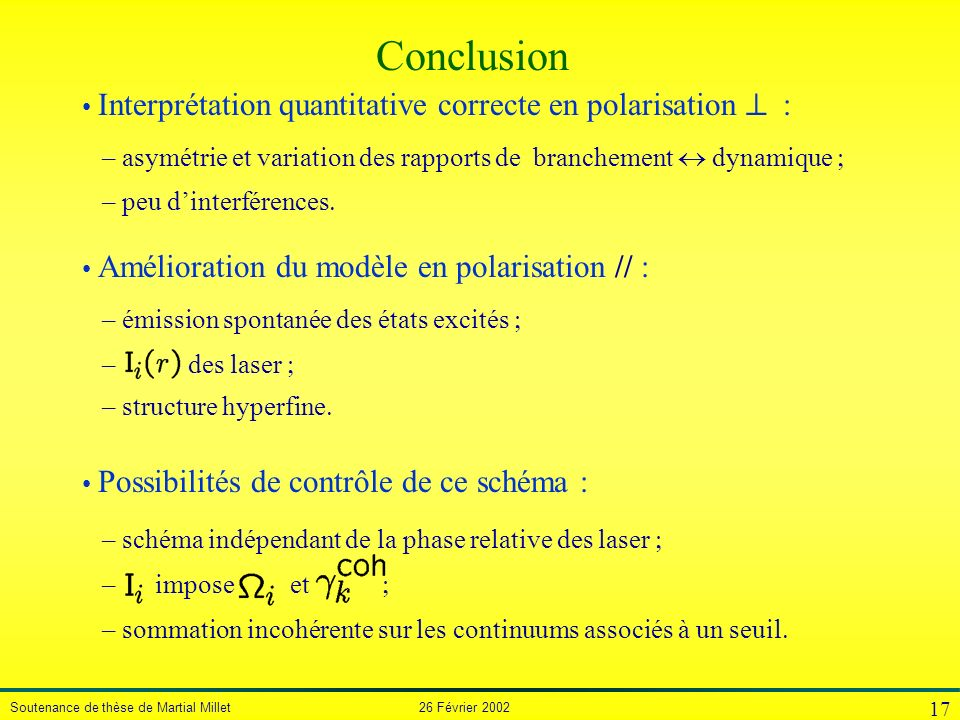 Conclusion Interprétation quantitative correcte en polarisation ^ :