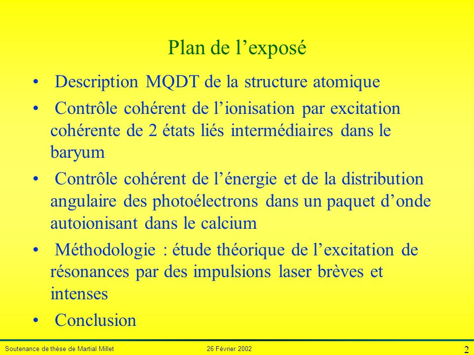 Plan de l'exposé Description MQDT de la structure atomique