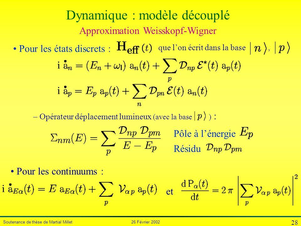 Dynamique : modèle découplé