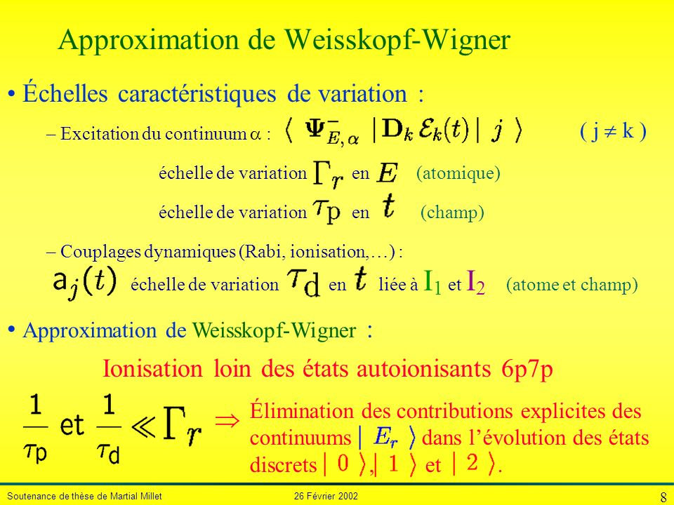 Approximation de Weisskopf-Wigner