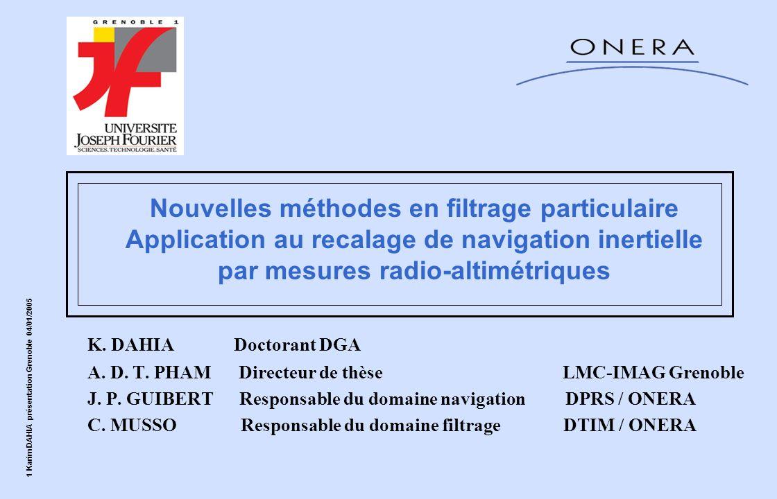 Nouvelles méthodes en filtrage particulaire Application au recalage de navigation inertielle par mesures radio-altimétriques