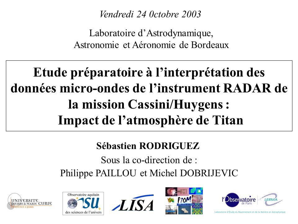 Vendredi 24 0ctobre 2003 Laboratoire d'Astrodynamique, Astronomie et Aéronomie de Bordeaux.