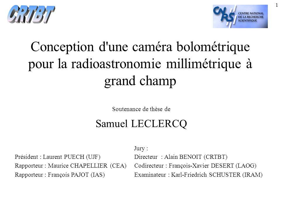 CRTBT Conception d une caméra bolométrique pour la radioastronomie millimétrique à grand champ. Soutenance de thèse de.