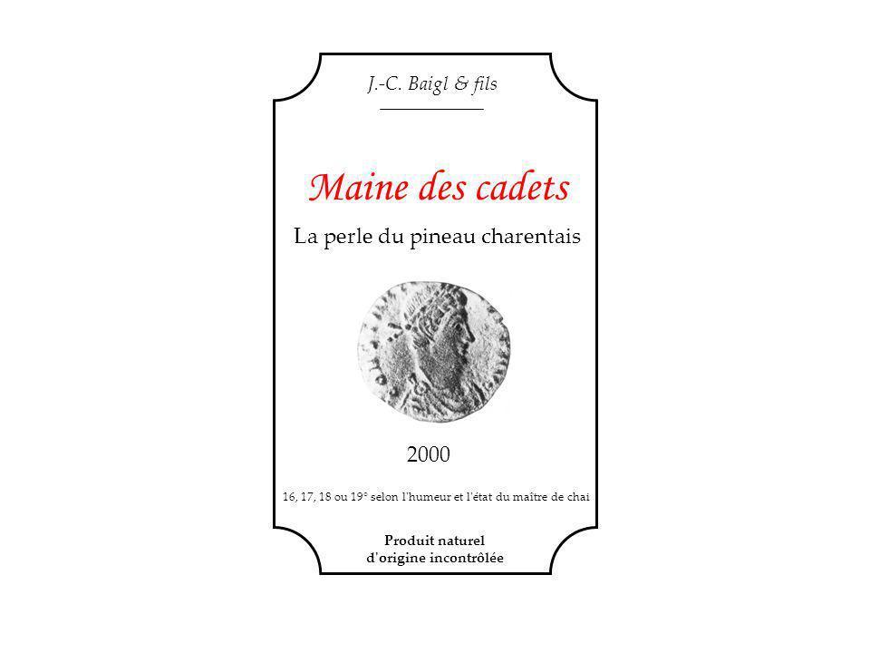 Maine des cadets La perle du pineau charentais 2000 J.-C. Baigl & fils