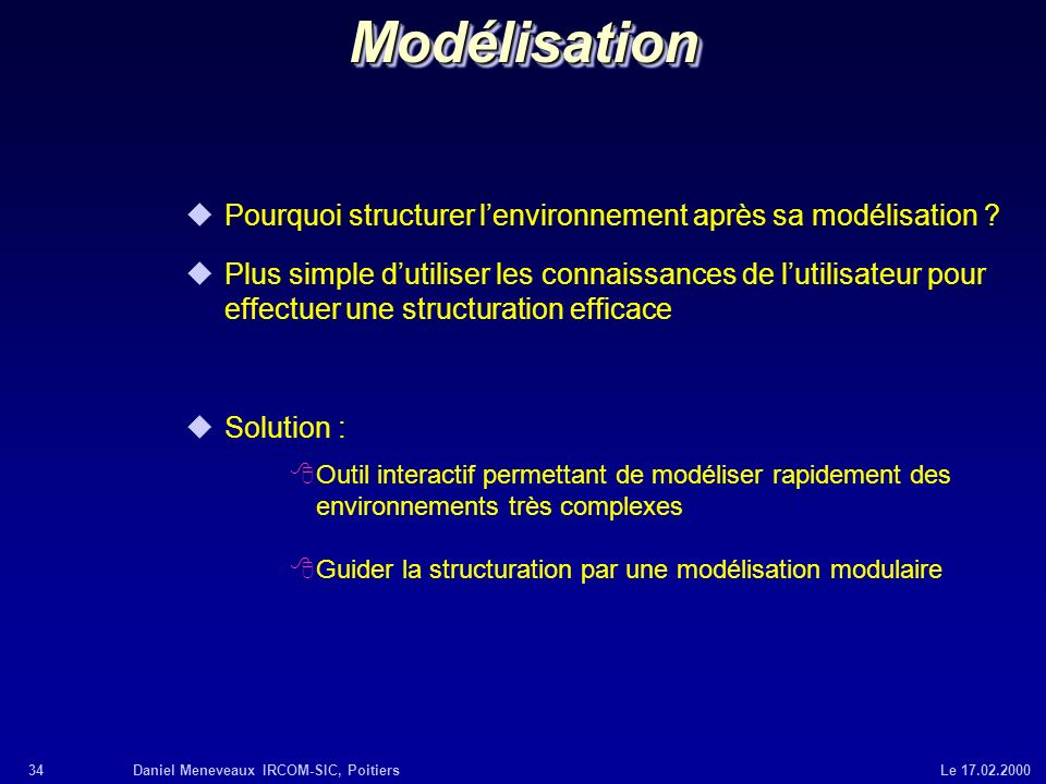 Modélisation Pourquoi structurer l'environnement après sa modélisation