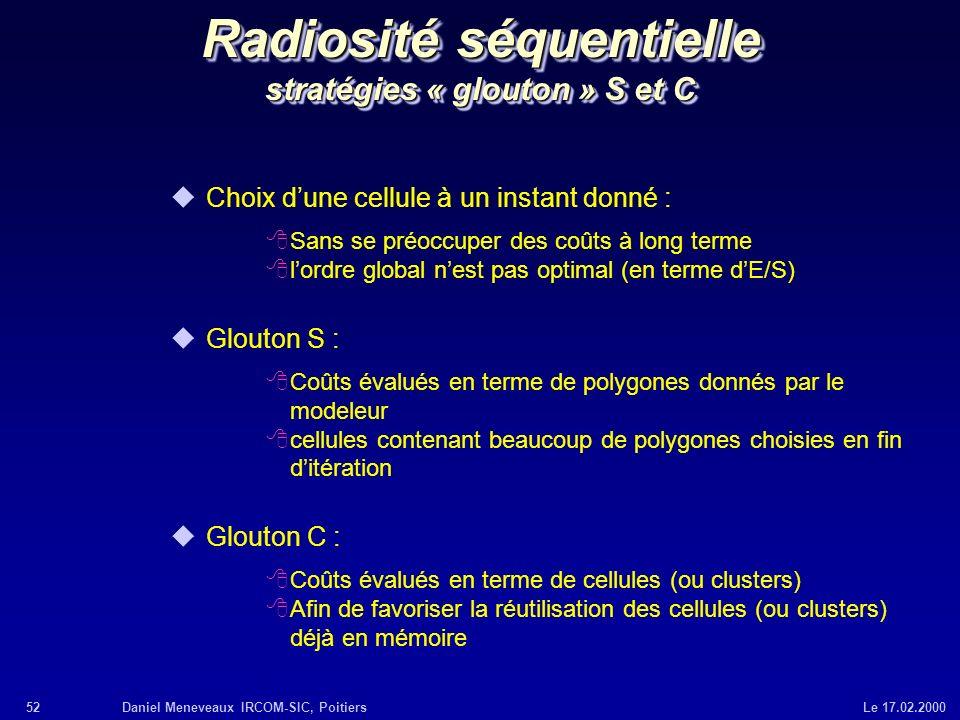 Radiosité séquentielle stratégies « glouton » S et C