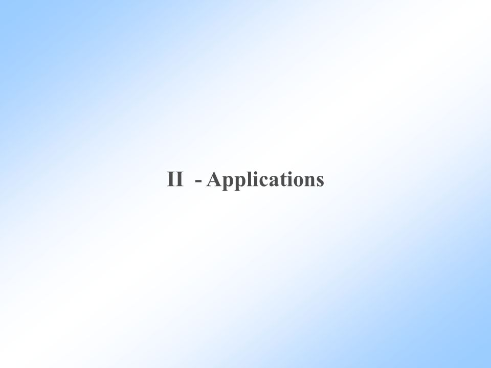 II - Applications