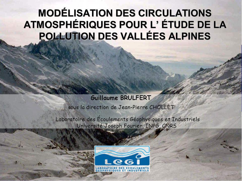 MODÉLISATION DES CIRCULATIONS ATMOSPHÉRIQUES POUR L' ÉTUDE DE LA POLLUTION DES VALLÉES ALPINES