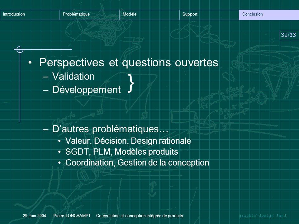 } Perspectives et questions ouvertes Validation Développement