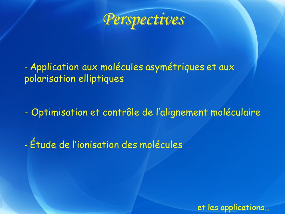 Perspectives - Optimisation et contrôle de l'alignement moléculaire