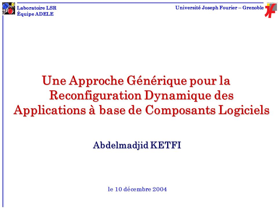 Laboratoire LSRÉquipe ADELE. Université Joseph Fourier – Grenoble.