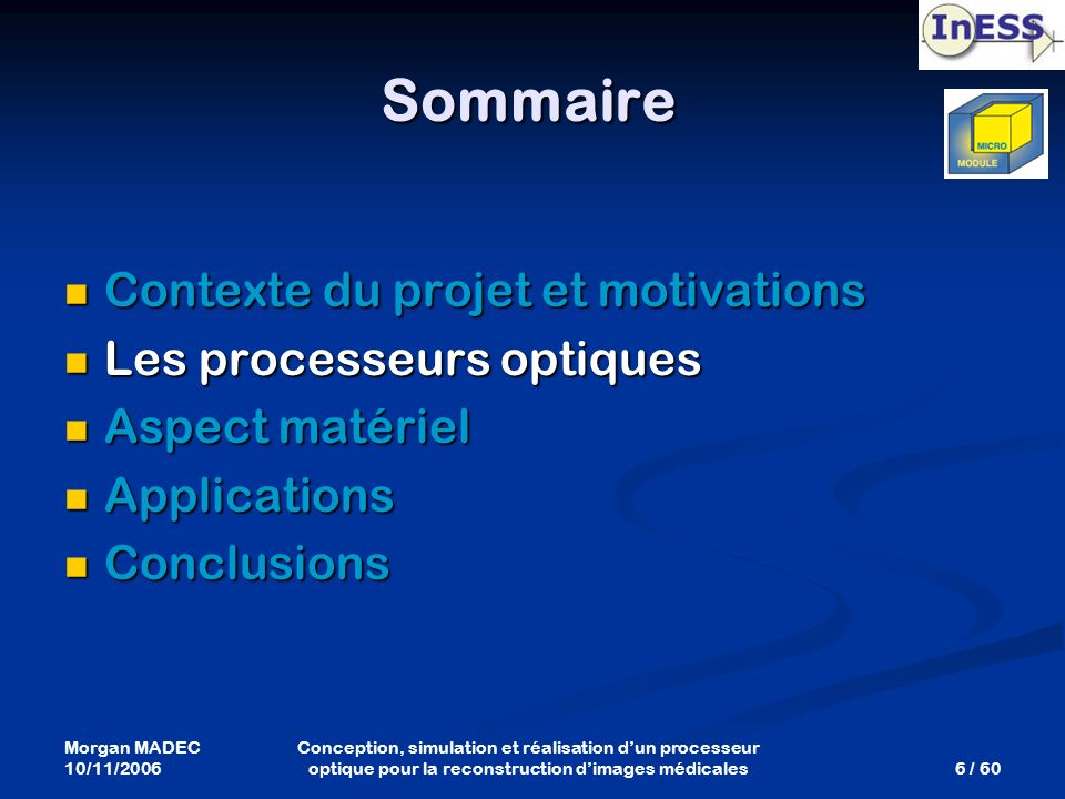 Sommaire Contexte du projet et motivations Les processeurs optiques