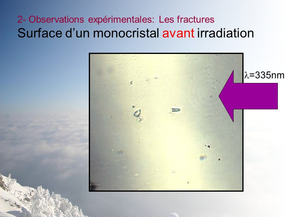 2- Observations expérimentales: Les fractures Surface d'un monocristal avant irradiation